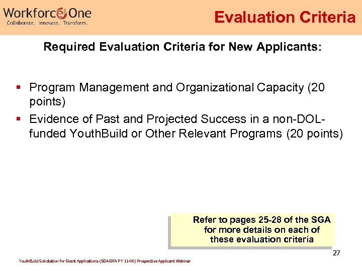 Evaluation Criteria Required Evaluation Criteria for New Applicants: § Program Management and Organizational Capacity
