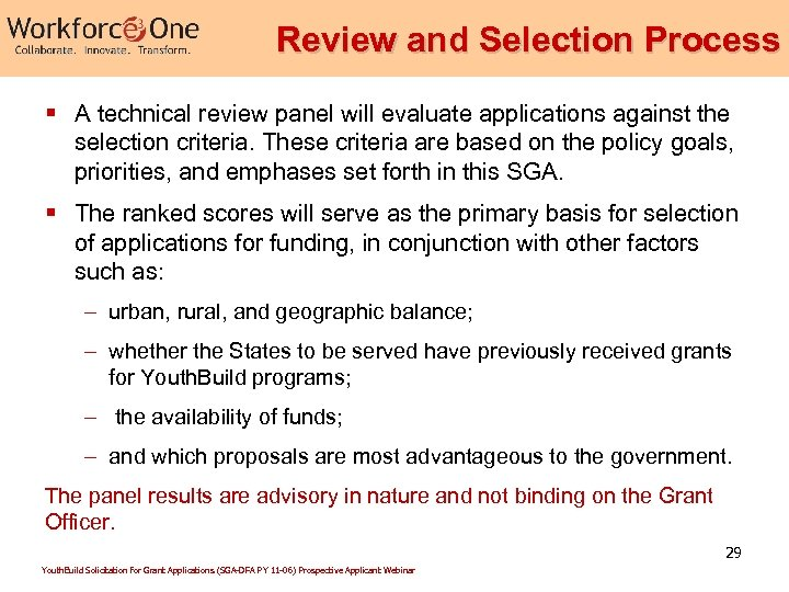 Review and Selection Process § A technical review panel will evaluate applications against the