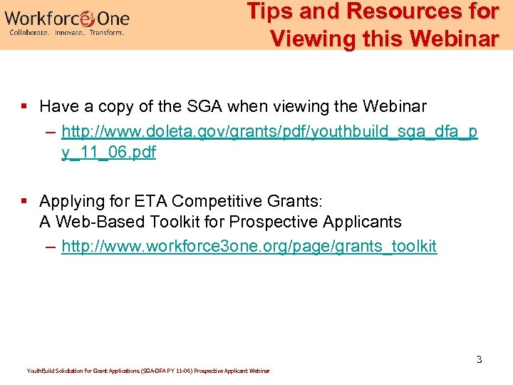 Tips and Resources for Viewing this Webinar § Have a copy of the SGA