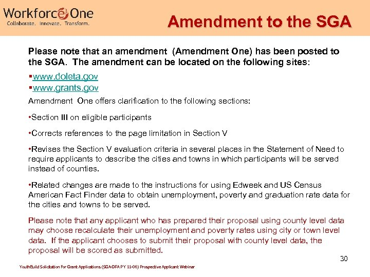 Amendment to the SGA Please note that an amendment (Amendment One) has been posted