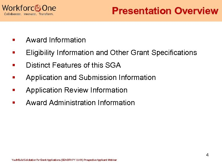Presentation Overview § Award Information § Eligibility Information and Other Grant Specifications § Distinct