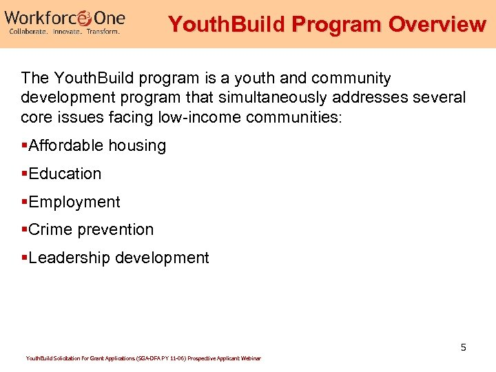 Youth. Build Program Overview The Youth. Build program is a youth and community development
