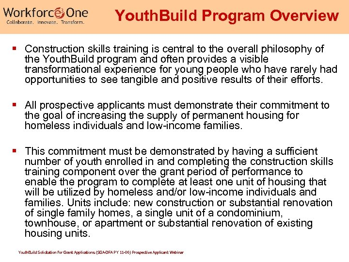 Youth. Build Program Overview § Construction skills training is central to the overall philosophy