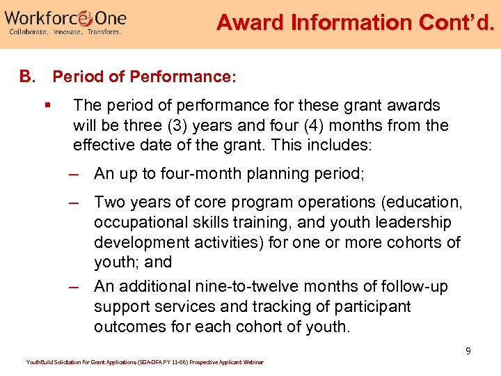 Award Information Cont'd. B. Period of Performance: § The period of performance for these
