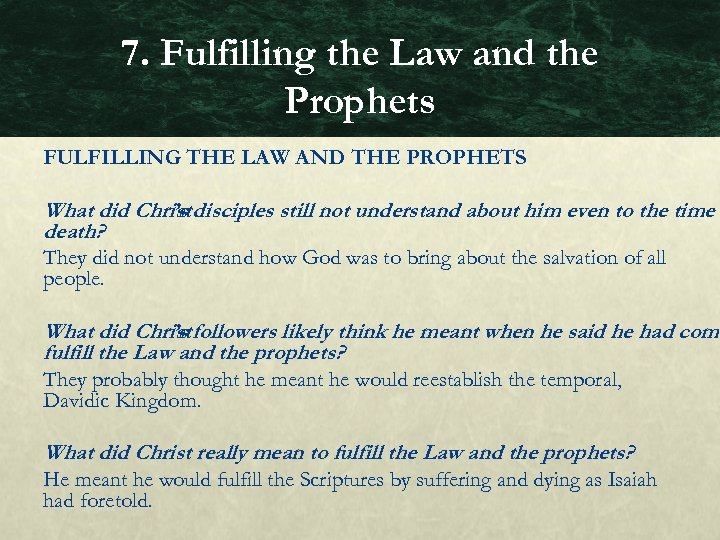 7. Fulfilling the Law and the Prophets FULFILLING THE LAW AND THE PROPHETS What