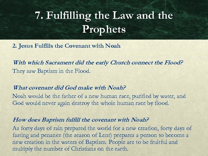7. Fulfilling the Law and the Prophets 2. Jesus Fulfills the Covenant with Noah