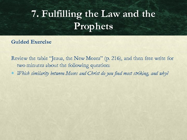 "7. Fulfilling the Law and the Prophets Guided Exercise Review the table ""Jesus, the"