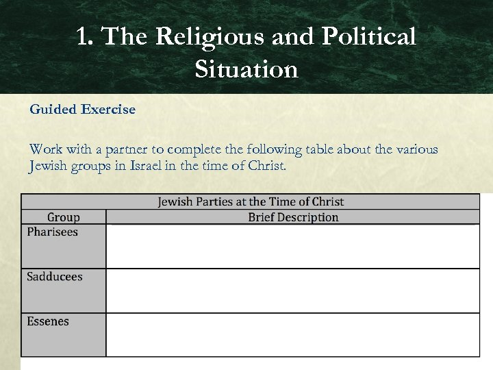 1. The Religious and Political Situation Guided Exercise Work with a partner to complete