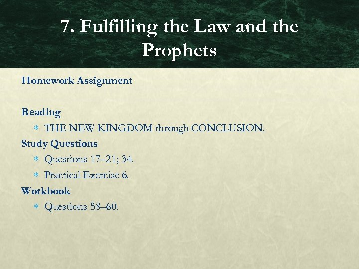 7. Fulfilling the Law and the Prophets Homework Assignment Reading THE NEW KINGDOM through