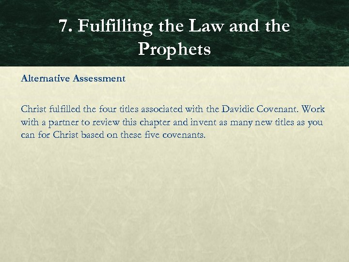 7. Fulfilling the Law and the Prophets Alternative Assessment Christ fulfilled the four titles