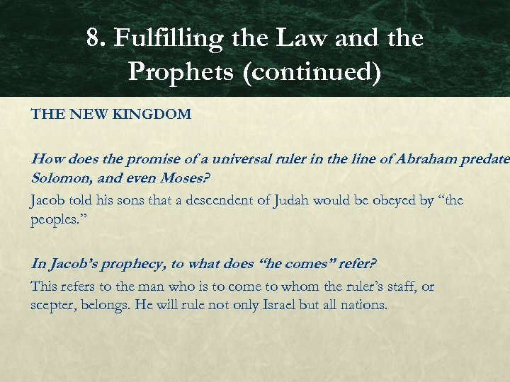 8. Fulfilling the Law and the Prophets (continued) THE NEW KINGDOM How does the