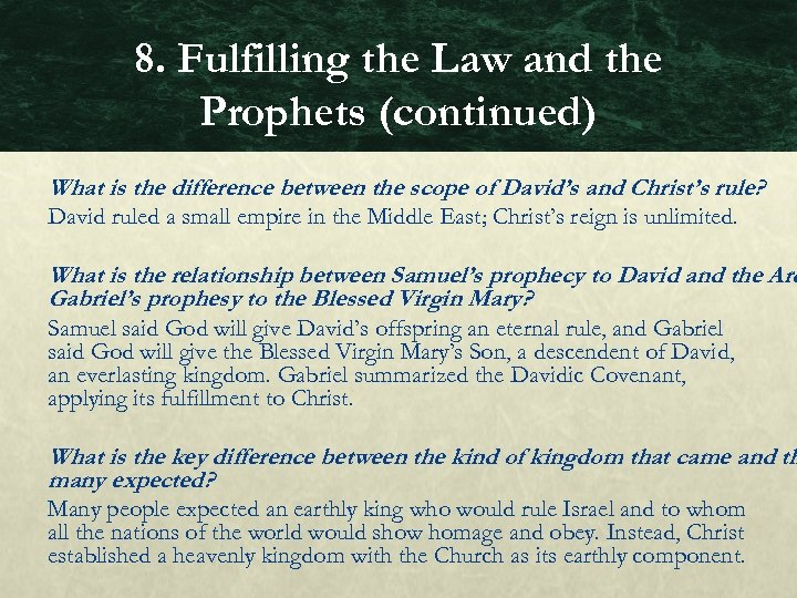 8. Fulfilling the Law and the Prophets (continued) What is the difference between the