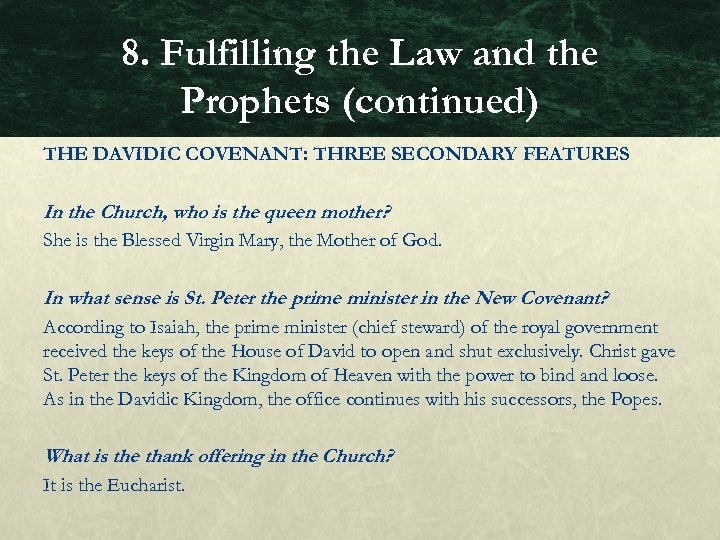 8. Fulfilling the Law and the Prophets (continued) THE DAVIDIC COVENANT: THREE SECONDARY FEATURES