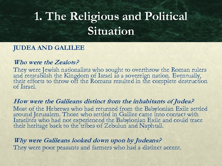 1. The Religious and Political Situation JUDEA AND GALILEE Who were the Zealots? They