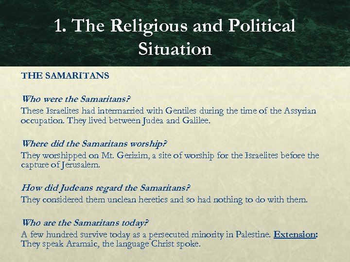 1. The Religious and Political Situation THE SAMARITANS Who were the Samaritans? These Israelites