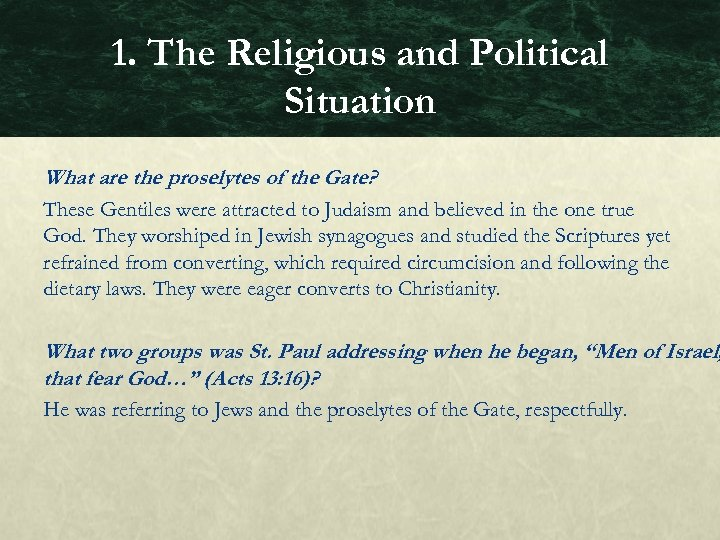 1. The Religious and Political Situation What are the proselytes of the Gate? These