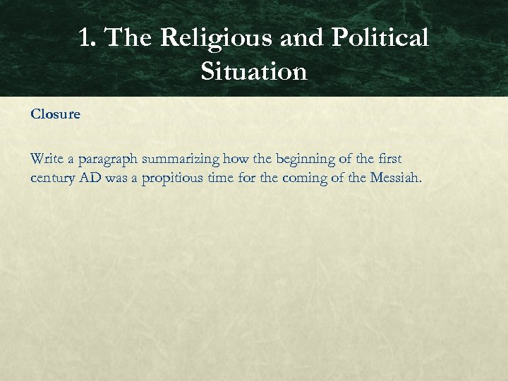 1. The Religious and Political Situation Closure Write a paragraph summarizing how the beginning