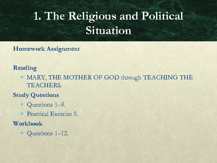 1. The Religious and Political Situation Homework Assignment Reading MARY, THE MOTHER OF GOD
