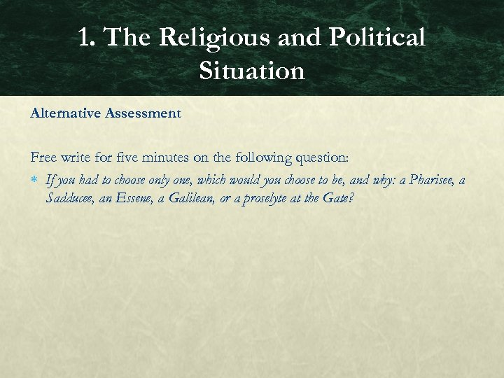 1. The Religious and Political Situation Alternative Assessment Free write for five minutes on