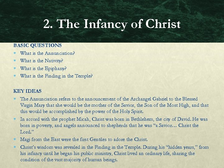 2. The Infancy of Christ BASIC QUESTIONS What is the Annunciation? What is the