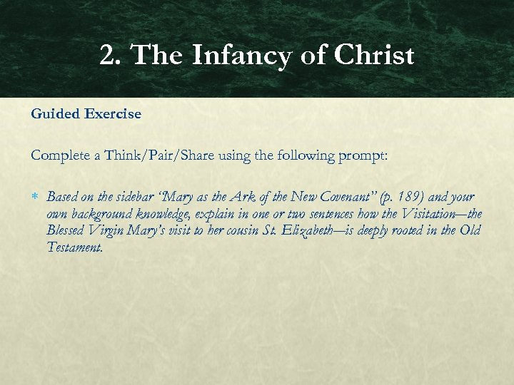 2. The Infancy of Christ Guided Exercise Complete a Think/Pair/Share using the following prompt: