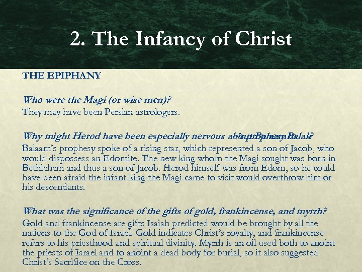 2. The Infancy of Christ THE EPIPHANY Who were the Magi (or wise men)?