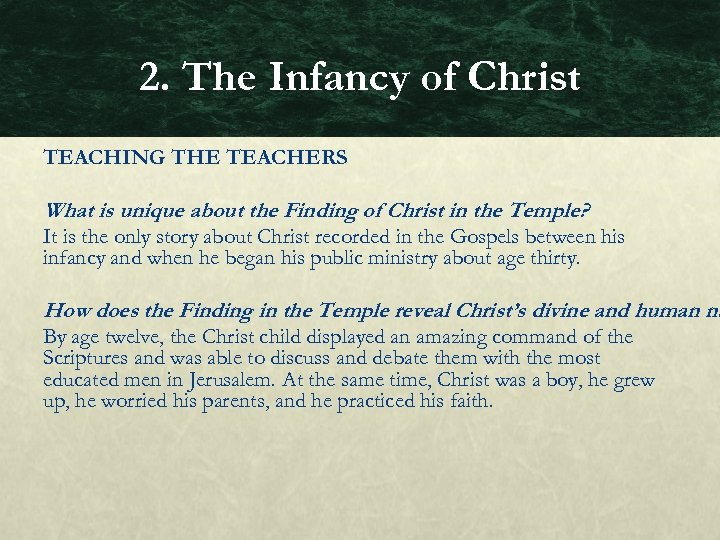 2. The Infancy of Christ TEACHING THE TEACHERS What is unique about the Finding