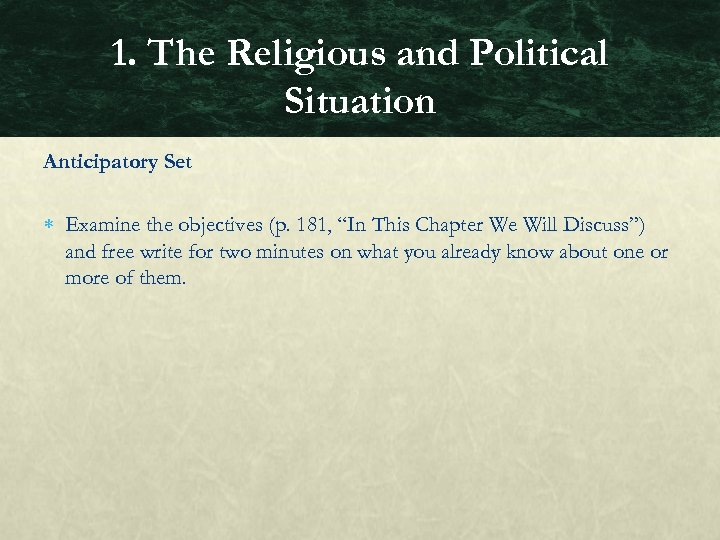 "1. The Religious and Political Situation Anticipatory Set Examine the objectives (p. 181, ""In"