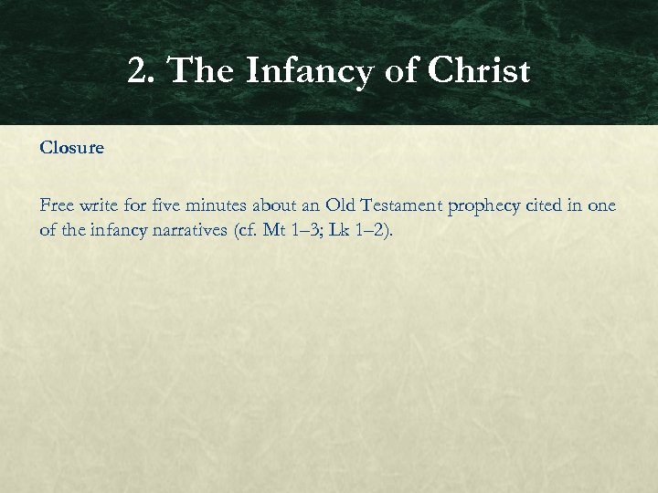 2. The Infancy of Christ Closure Free write for five minutes about an Old