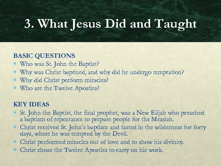 3. What Jesus Did and Taught BASIC QUESTIONS Who was St. John the Baptist?