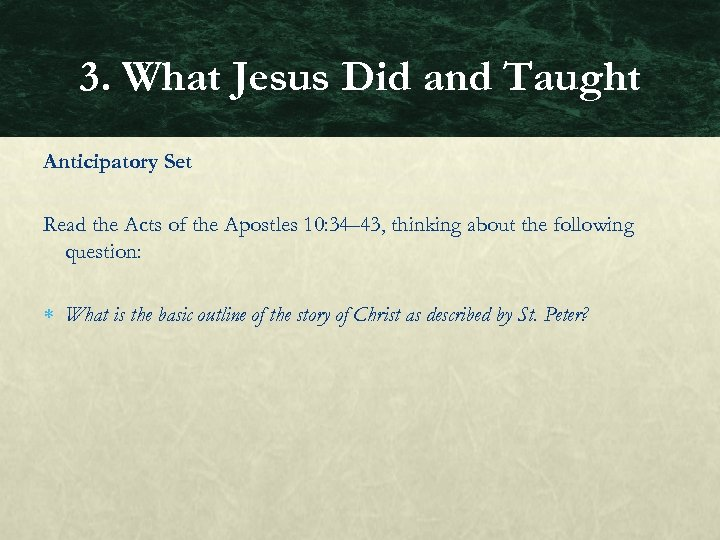 3. What Jesus Did and Taught Anticipatory Set Read the Acts of the Apostles