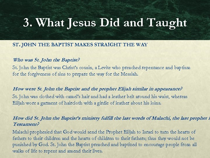 3. What Jesus Did and Taught ST. JOHN THE BAPTIST MAKES STRAIGHT THE WAY