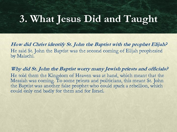 3. What Jesus Did and Taught How did Christ identify St. John the Baptist