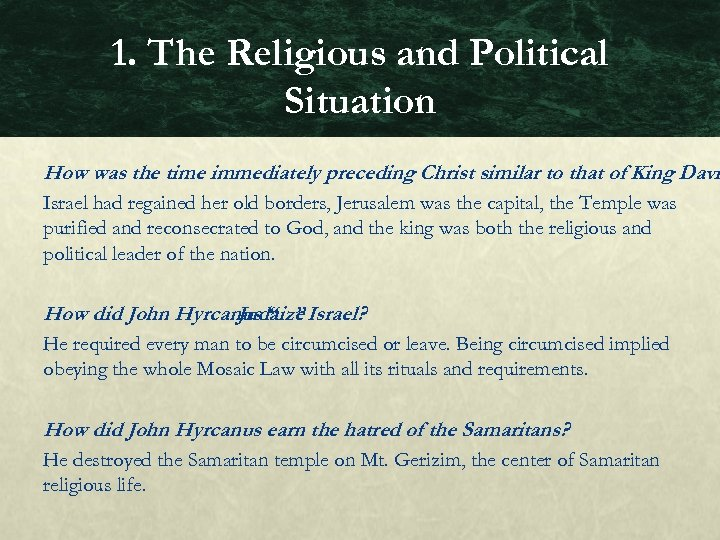 1. The Religious and Political Situation How was the time immediately preceding Christ similar