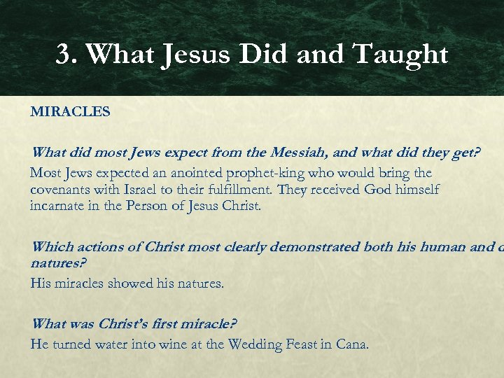 3. What Jesus Did and Taught MIRACLES What did most Jews expect from the