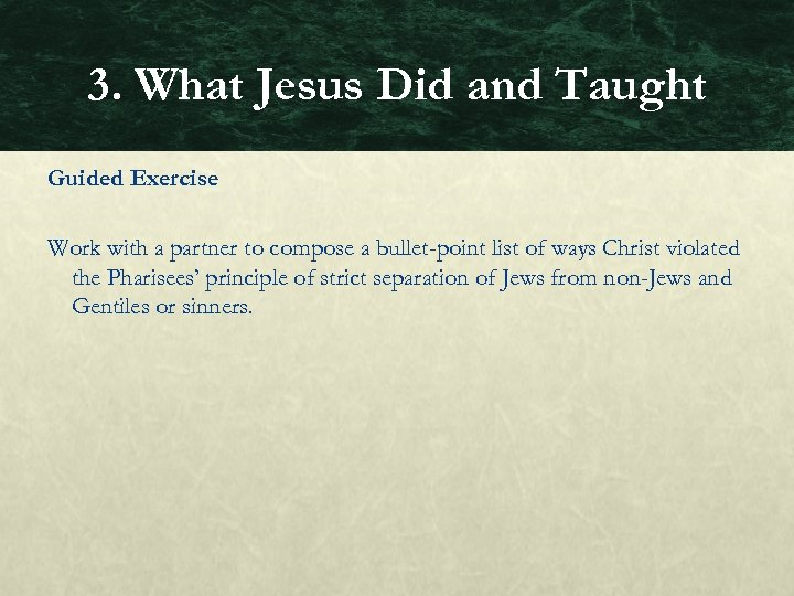 3. What Jesus Did and Taught Guided Exercise Work with a partner to compose