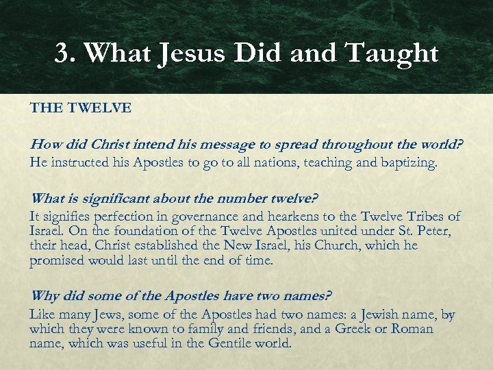 3. What Jesus Did and Taught THE TWELVE How did Christ intend his message
