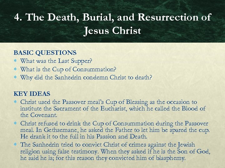 4. The Death, Burial, and Resurrection of Jesus Christ BASIC QUESTIONS What was the