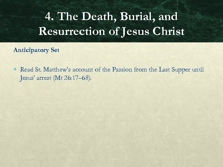 4. The Death, Burial, and Resurrection of Jesus Christ Anticipatory Set Read St. Matthew's