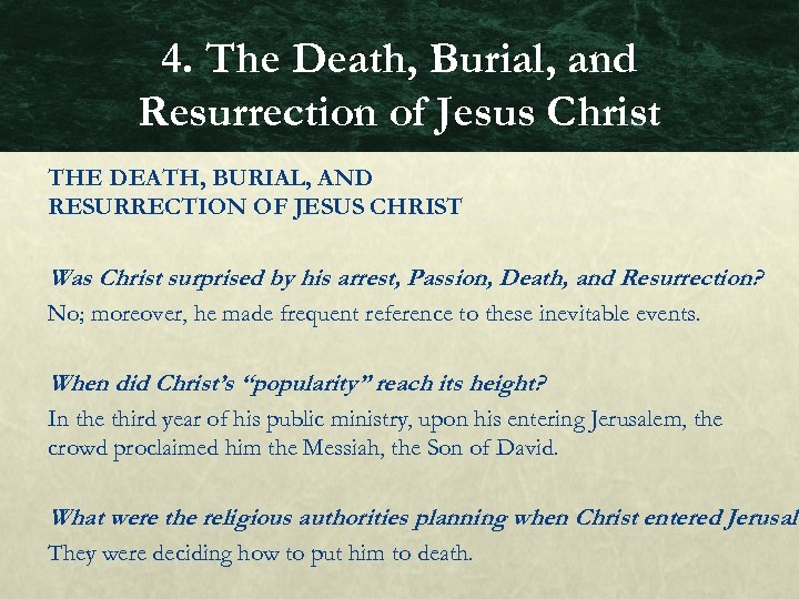 4. The Death, Burial, and Resurrection of Jesus Christ THE DEATH, BURIAL, AND RESURRECTION