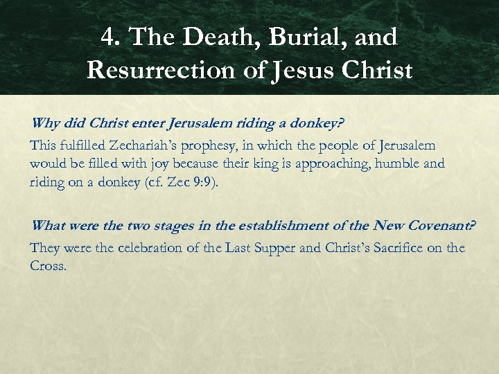 4. The Death, Burial, and Resurrection of Jesus Christ Why did Christ enter Jerusalem