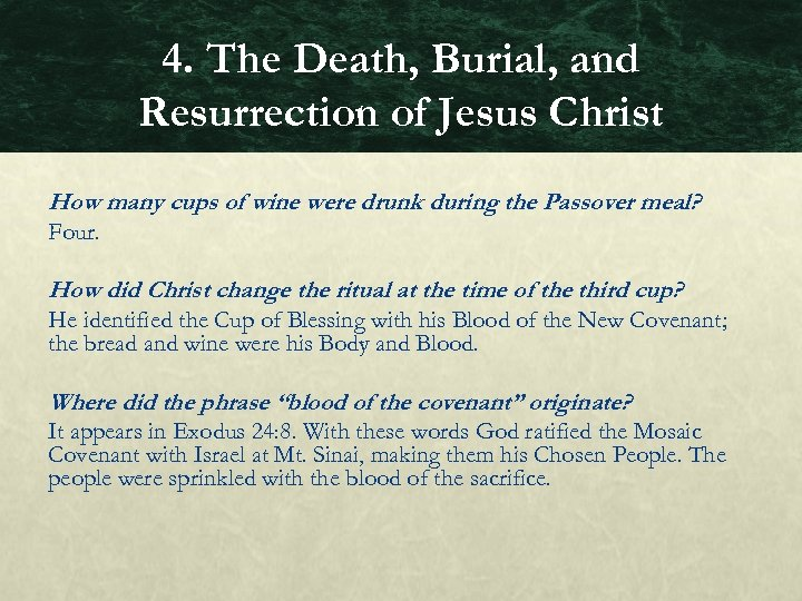 4. The Death, Burial, and Resurrection of Jesus Christ How many cups of wine