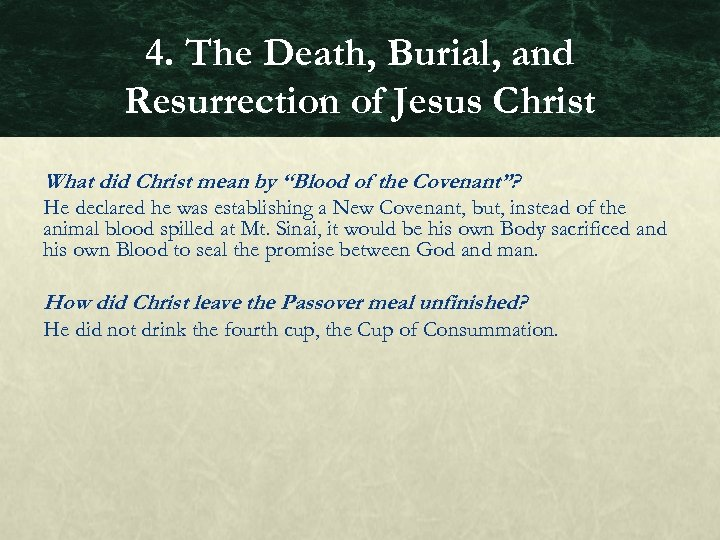 4. The Death, Burial, and Resurrection of Jesus Christ What did Christ mean by