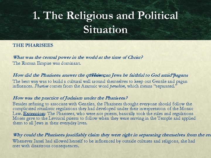 1. The Religious and Political Situation THE PHARISEES What was the central power in