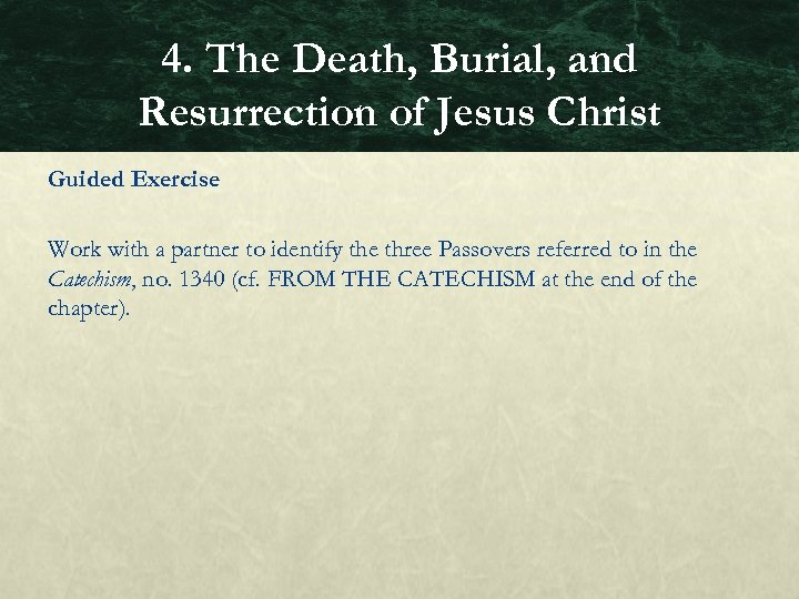 4. The Death, Burial, and Resurrection of Jesus Christ Guided Exercise Work with a