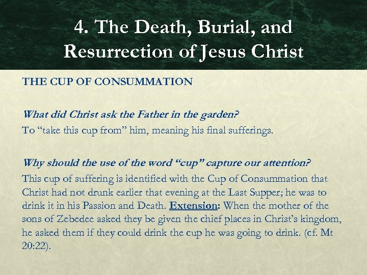 4. The Death, Burial, and Resurrection of Jesus Christ THE CUP OF CONSUMMATION What
