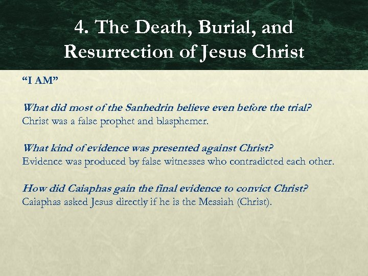 "4. The Death, Burial, and Resurrection of Jesus Christ ""I AM"" What did most"