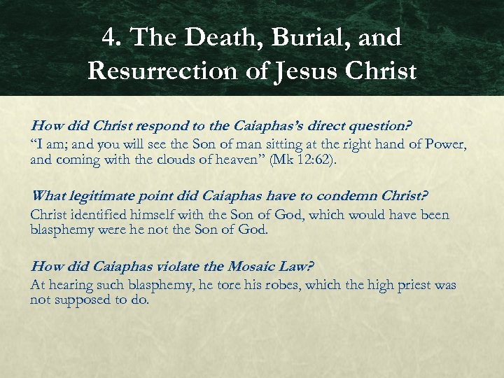 4. The Death, Burial, and Resurrection of Jesus Christ How did Christ respond to