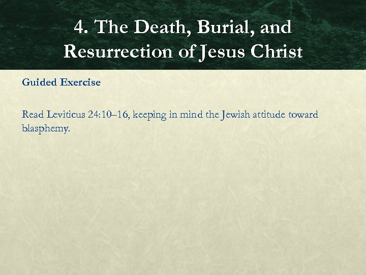 4. The Death, Burial, and Resurrection of Jesus Christ Guided Exercise Read Leviticus 24: