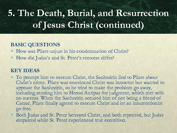 5. The Death, Burial, and Resurrection of Jesus Christ (continued) BASIC QUESTIONS How was